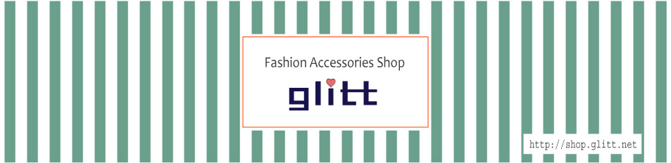 glitt(グリット)〜Fashion Accessories Shop〜