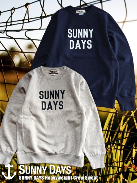 SUNNY DAYS Heavyweight Crew Sweat (Men's) 2カラー<img class='new_mark_img2' src='//img.shop-pro.jp/img/new/icons16.gif' style='border:none;display:inline;margin:0px;padding:0px;width:auto;' />
