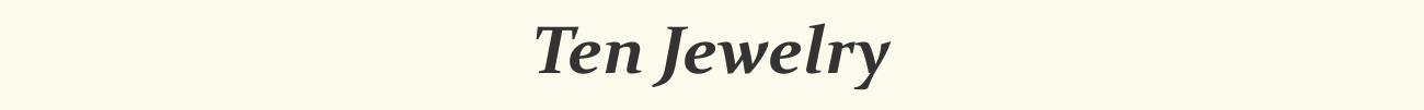 Ten Jewelry