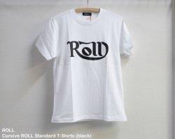 [ ROLL ] カースィヴロウルスタンダードTシャツ / Cursive ROLL Standard T-Shirts (white)