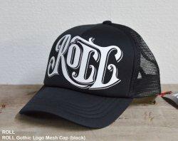 [ ROLL ] ロウルゴシックロゴメッシュキャップ / ROLL Gothic Logo Mesh Cap (black)