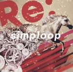 Re:【simploop CD】