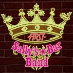 FIRST【Sally's★Bar Band】