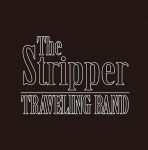 TRAVELING BAND【The Stripper】