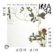 mixed by DJ Mitsu The Beats  - IMA#34 [アイマ]