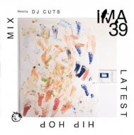 mixed by DJ CUTS - IMA#39 [アイマ]