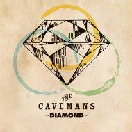 The Cavemans<br/>「DIAMOND」