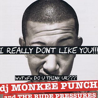 i really don t like you monkee punch the rude pressures more