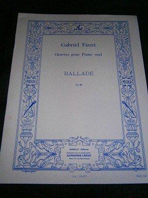 フォーレ Gabriel Faure  / Ballade Op. 19 for piano solo