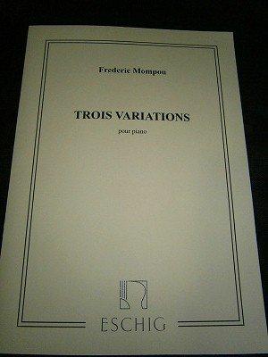 モンポウ Federico Mompou  /  3 Variations  for piano solo