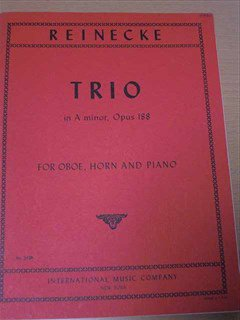 ライネッケ Carl Reinecke  / TRIO in  A minor, Op. 188 for Oboe, Horn & Piano *微ヤケあり