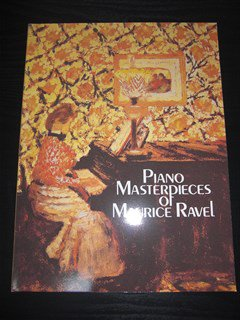 ラヴェル Maurice Ravel / Piano Masterpieces of Maurice Ravel for piano solo