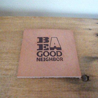 Be A Good Neighbor コースター