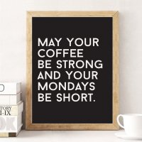 LOVELY POSTERS | MAY YOUR COFFEE BE STRONG AND YOUR MONDAYS BE SHORT | A3 アートプリント/ポスター