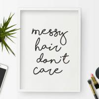 THE MOTIVATED TYPE | MESSY HAIR DON'T CARE | A3 アートプリント/ポスター