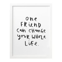 OLD ENGLISH CO. | ONE FRIEND CAN CHANGE YOUR LIFE PRINT (black/white background)  | A3 アートプリント/ポスター