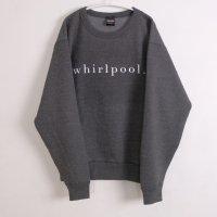 school | whirlpool SWEATSHIRT (charcoal) | 裏起毛スウェットの商品画像