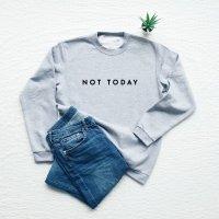Vim Tees | NOT TODAY sweatshirt (heather gray) | スウェット (M/Lサイズ)【タイポグラフィ ミニマリスト 裏起毛】の商品画像