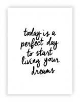 THE MOTIVATED TYPE | TODAY IS A PERFECT DAY TO START LIVING YOUR DREAMS | A3 アートプリント/ポスター