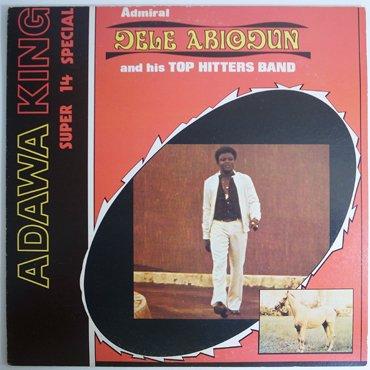 ADMIRAL DELE ABIODUN & His Top Hitters Band ■ G'Esin Ni Kese