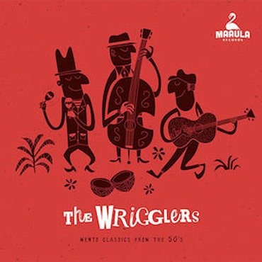 the wrigglers mento classics from the 50 s cd piquant