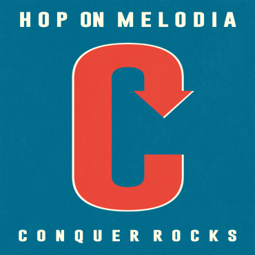 CONQUER ROCKS ■ Hop On Melodia (CD)