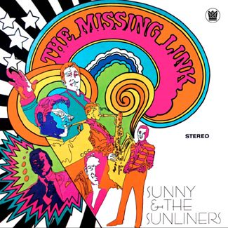 SUNNY & the SUNLINERS ■ Missing Link