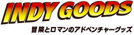 INDY GOODS.COM 冒険とロマンのアドベンチャーグッズ