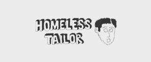 HOMELESS TAILOR