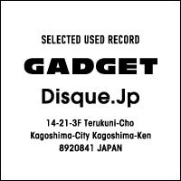 レコード通販オンラインショップ   GADGET / Disque.JP