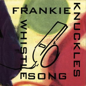 FRANKIE KNUCKLES / Whistle Song [7INCH]