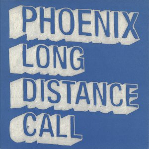 PHOENIX / Long Distance Call [7INCH]