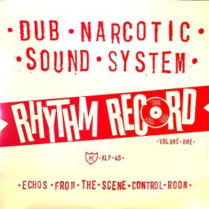 DUB NARCOTIC SOUND SYSTEM / Rhythm Record Volume One [LP]