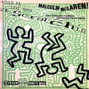 MALCOLM MCLAREN AND WORLD'S FAMOUS SUPREME TEAM SHOW / Scratchin' [LP]