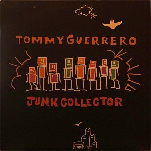 TOMMY GUERRERO / Junk Collector [12INCH]