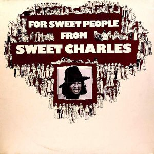 SWEET CHARLES / For Sweet People [LP]