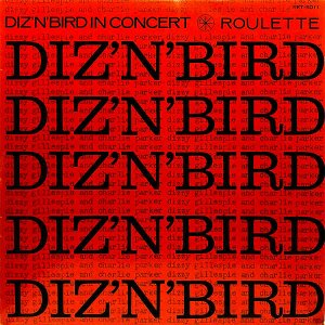 CHARLIE PARKER AND DIZZY GILLESPIE / Diz 'N' Bird In Concert [LP]