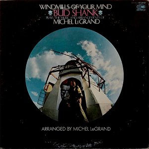 BUD SHANK / Windmills Of Your Mind BUD SHANK Plays The Music And Arrangements Of MICHEL LEGRAND [LP]