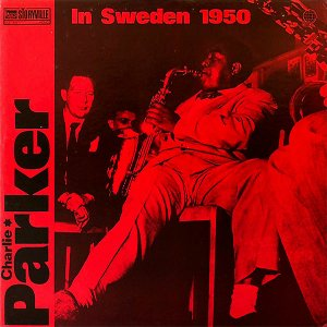 CHARLIE PARKER / In Sweden 1950 [LP]
