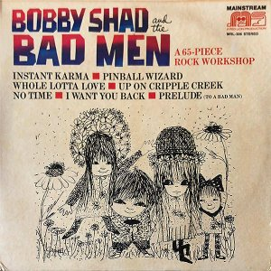 BOBBY SHAD AND THE BAD MEN / A 65-Piece Rock Workshop [LP]