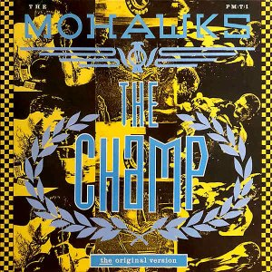 THE MOHAWKS / The Champ [12INCH]