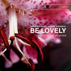 COMPILATION (SUBURBIA SOUND SYSTEM PRESENTS) / Be Lovely / Clean Original Of Ariwa [LP]