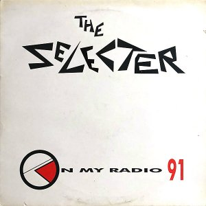 THE SELECTER / On My Radio 91 [12INCH]