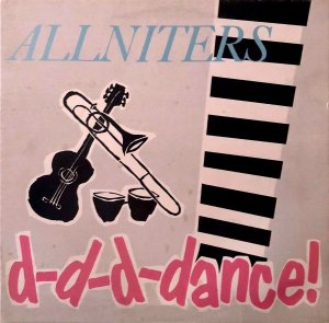 ALLNITERS / D-d-d-dance! [LP]