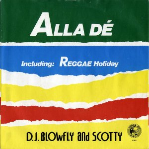 D.J. BLOWFLY AND SCOTTY / Alla De [7INCH]