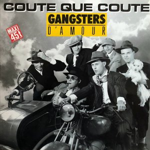 GANGSTERS D'AMOUR / Coute Que Coute [12INCH]