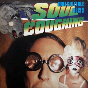 SOUL COUGHING / Irresistible Bliss [LP]