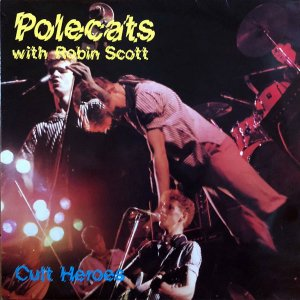 POLECATS WITH ROBIN SCOTT / Cult Heroes [LP]