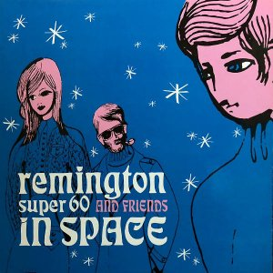 REMINGTON SUPER 60 AND FRIENDS / In Space [12INCH]