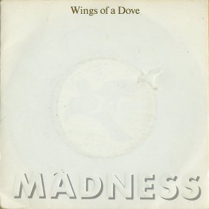 MADNESS / Wings Of A Dove [7INCH]